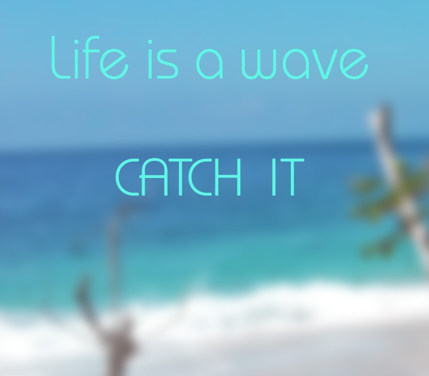 Quote_lifes a wave